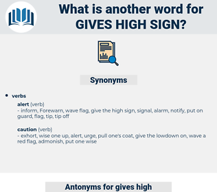 gives high sign, synonym gives high sign, another word for gives high sign, words like gives high sign, thesaurus gives high sign