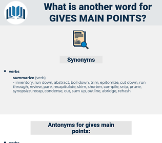 gives main points, synonym gives main points, another word for gives main points, words like gives main points, thesaurus gives main points