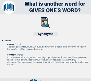 gives one's word, synonym gives one's word, another word for gives one's word, words like gives one's word, thesaurus gives one's word
