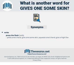 gives one some skin, synonym gives one some skin, another word for gives one some skin, words like gives one some skin, thesaurus gives one some skin