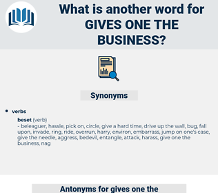 gives one the business, synonym gives one the business, another word for gives one the business, words like gives one the business, thesaurus gives one the business