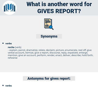 gives report, synonym gives report, another word for gives report, words like gives report, thesaurus gives report