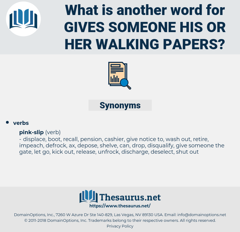 gives someone his or her walking papers, synonym gives someone his or her walking papers, another word for gives someone his or her walking papers, words like gives someone his or her walking papers, thesaurus gives someone his or her walking papers