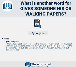 gives someone his or walking papers, synonym gives someone his or walking papers, another word for gives someone his or walking papers, words like gives someone his or walking papers, thesaurus gives someone his or walking papers