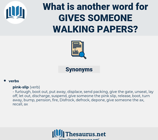 gives someone walking papers, synonym gives someone walking papers, another word for gives someone walking papers, words like gives someone walking papers, thesaurus gives someone walking papers