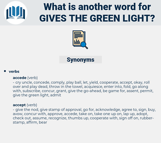 gives the green light, synonym gives the green light, another word for gives the green light, words like gives the green light, thesaurus gives the green light