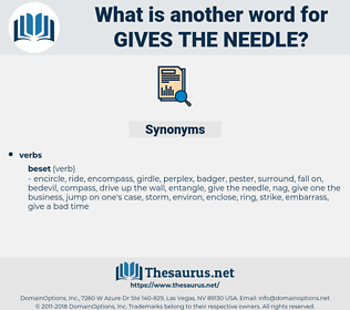 gives the needle, synonym gives the needle, another word for gives the needle, words like gives the needle, thesaurus gives the needle