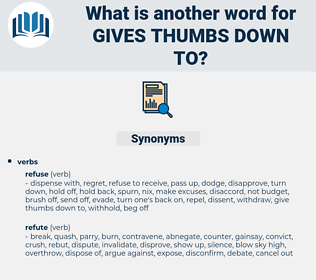 gives thumbs down to, synonym gives thumbs down to, another word for gives thumbs down to, words like gives thumbs down to, thesaurus gives thumbs down to
