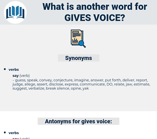 gives voice, synonym gives voice, another word for gives voice, words like gives voice, thesaurus gives voice