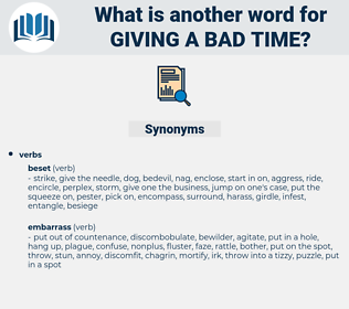 giving a bad time, synonym giving a bad time, another word for giving a bad time, words like giving a bad time, thesaurus giving a bad time