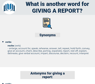 giving a report, synonym giving a report, another word for giving a report, words like giving a report, thesaurus giving a report