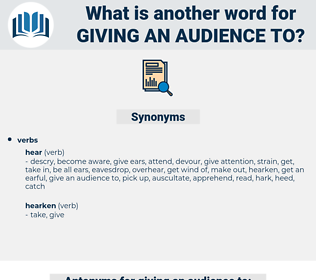 giving an audience to, synonym giving an audience to, another word for giving an audience to, words like giving an audience to, thesaurus giving an audience to