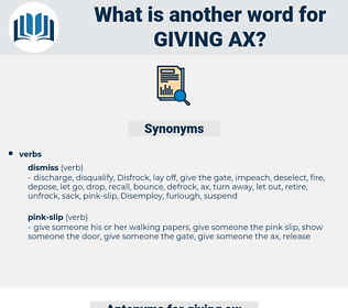giving ax, synonym giving ax, another word for giving ax, words like giving ax, thesaurus giving ax