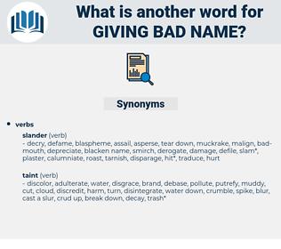 giving bad name, synonym giving bad name, another word for giving bad name, words like giving bad name, thesaurus giving bad name