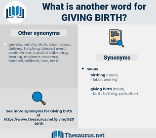giving birth, synonym giving birth, another word for giving birth, words like giving birth, thesaurus giving birth