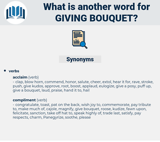 giving bouquet, synonym giving bouquet, another word for giving bouquet, words like giving bouquet, thesaurus giving bouquet