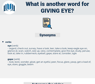 giving eye, synonym giving eye, another word for giving eye, words like giving eye, thesaurus giving eye