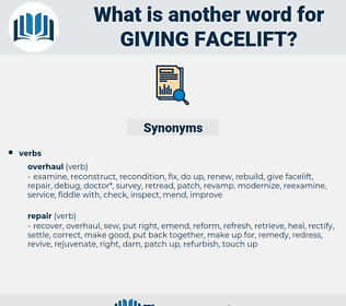 giving facelift, synonym giving facelift, another word for giving facelift, words like giving facelift, thesaurus giving facelift