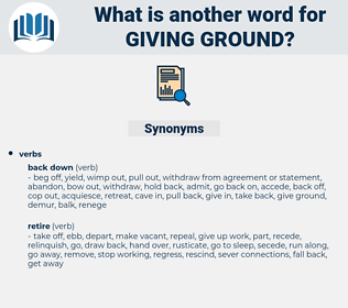 giving ground, synonym giving ground, another word for giving ground, words like giving ground, thesaurus giving ground