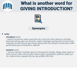 giving introduction, synonym giving introduction, another word for giving introduction, words like giving introduction, thesaurus giving introduction