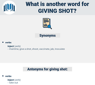 giving shot, synonym giving shot, another word for giving shot, words like giving shot, thesaurus giving shot