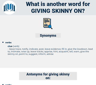 giving skinny on, synonym giving skinny on, another word for giving skinny on, words like giving skinny on, thesaurus giving skinny on