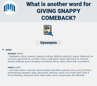 giving snappy comeback, synonym giving snappy comeback, another word for giving snappy comeback, words like giving snappy comeback, thesaurus giving snappy comeback