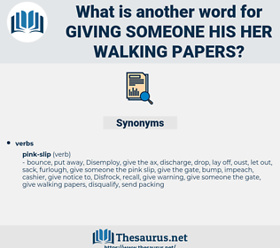 giving someone his her walking papers, synonym giving someone his her walking papers, another word for giving someone his her walking papers, words like giving someone his her walking papers, thesaurus giving someone his her walking papers