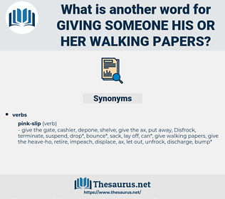 giving someone his or her walking papers, synonym giving someone his or her walking papers, another word for giving someone his or her walking papers, words like giving someone his or her walking papers, thesaurus giving someone his or her walking papers