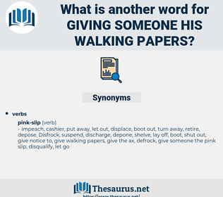 giving someone his walking papers, synonym giving someone his walking papers, another word for giving someone his walking papers, words like giving someone his walking papers, thesaurus giving someone his walking papers