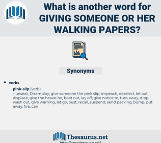 giving someone or her walking papers, synonym giving someone or her walking papers, another word for giving someone or her walking papers, words like giving someone or her walking papers, thesaurus giving someone or her walking papers