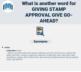 giving stamp approval give go ahead, synonym giving stamp approval give go ahead, another word for giving stamp approval give go ahead, words like giving stamp approval give go ahead, thesaurus giving stamp approval give go ahead