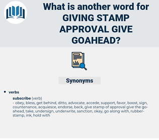 giving stamp approval give goahead, synonym giving stamp approval give goahead, another word for giving stamp approval give goahead, words like giving stamp approval give goahead, thesaurus giving stamp approval give goahead