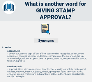 giving stamp approval, synonym giving stamp approval, another word for giving stamp approval, words like giving stamp approval, thesaurus giving stamp approval