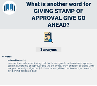 giving stamp of approval give go ahead, synonym giving stamp of approval give go ahead, another word for giving stamp of approval give go ahead, words like giving stamp of approval give go ahead, thesaurus giving stamp of approval give go ahead