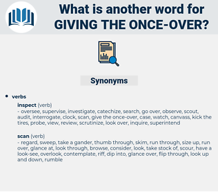 giving the once over, synonym giving the once over, another word for giving the once over, words like giving the once over, thesaurus giving the once over