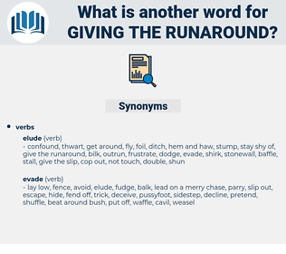 giving the runaround, synonym giving the runaround, another word for giving the runaround, words like giving the runaround, thesaurus giving the runaround