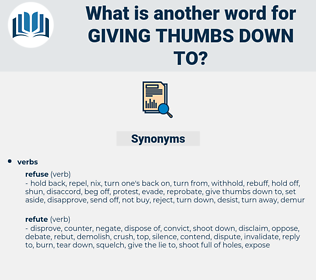 giving thumbs down to, synonym giving thumbs down to, another word for giving thumbs down to, words like giving thumbs down to, thesaurus giving thumbs down to