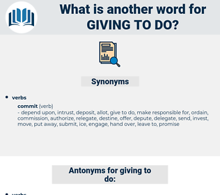 giving to do, synonym giving to do, another word for giving to do, words like giving to do, thesaurus giving to do