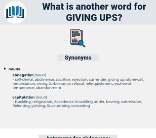 giving ups, synonym giving ups, another word for giving ups, words like giving ups, thesaurus giving ups