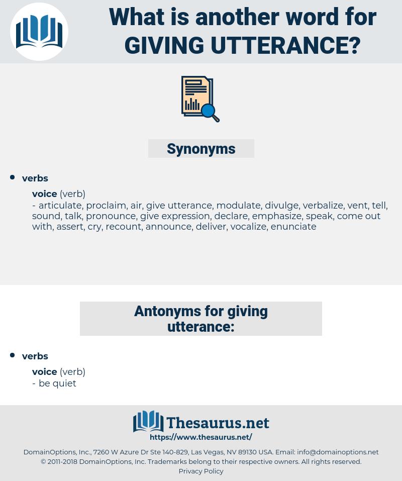 giving utterance, synonym giving utterance, another word for giving utterance, words like giving utterance, thesaurus giving utterance