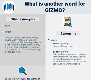 gizmo, synonym gizmo, another word for gizmo, words like gizmo, thesaurus gizmo