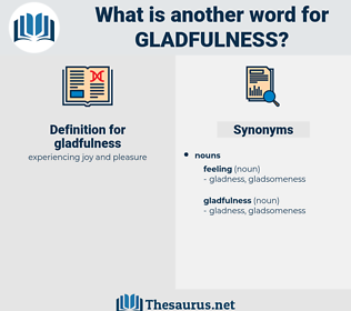 gladfulness, synonym gladfulness, another word for gladfulness, words like gladfulness, thesaurus gladfulness