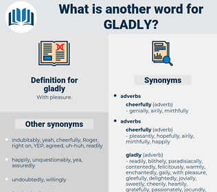 gladly, synonym gladly, another word for gladly, words like gladly, thesaurus gladly