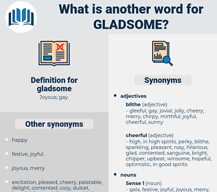 gladsome, synonym gladsome, another word for gladsome, words like gladsome, thesaurus gladsome
