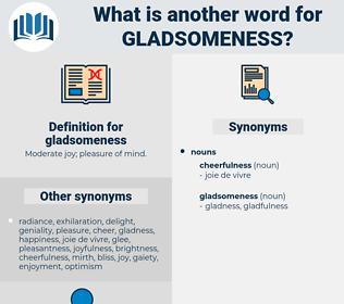 gladsomeness, synonym gladsomeness, another word for gladsomeness, words like gladsomeness, thesaurus gladsomeness