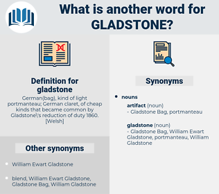 gladstone, synonym gladstone, another word for gladstone, words like gladstone, thesaurus gladstone