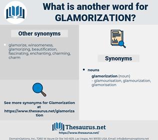 glamorization, synonym glamorization, another word for glamorization, words like glamorization, thesaurus glamorization