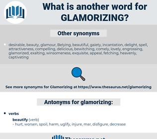 glamorizing, synonym glamorizing, another word for glamorizing, words like glamorizing, thesaurus glamorizing
