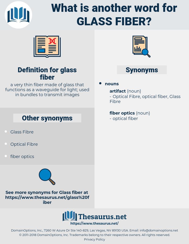glass fiber, synonym glass fiber, another word for glass fiber, words like glass fiber, thesaurus glass fiber
